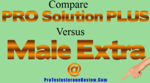 Compare Male Extra vs Pro Solution Plus results, rating, reviews, side effects and more