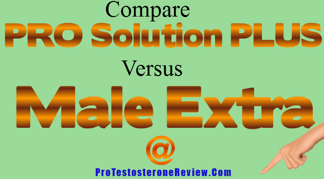 Compare Male Extra with Pro Solution Plus results - Looking for best sex pills for men that deliver permanent results? Compare Male Extra vs Pro Solution Plus premature ejaculation control effects, permanent growth of penis results, erection difficulties relief, supplements side effects, main ingredients and more